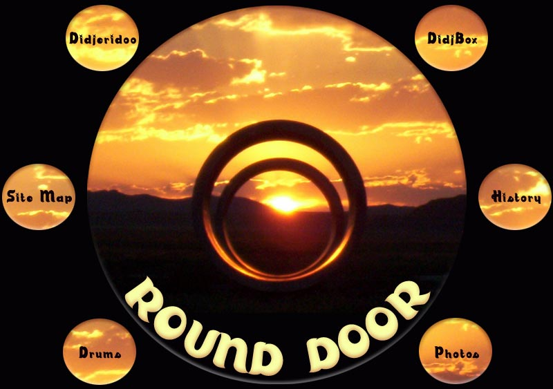 Round Door Home, didgeridoos, Drums, and Music